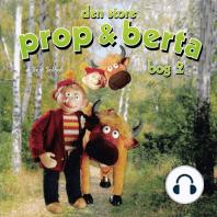 Den store Prop og Berta, bog 2 (uforkortet)