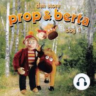 Den store Prop og Berta, bog 1 (uforkortet)