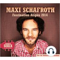 Maxi Schafroth, Faszination Allgäu 2014 (Live)
