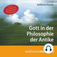 Gott in der Philosophie der Antike (Ungekürzt)