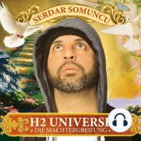 Serdar Somuncu, H2 Universe - Die Machtergreifung