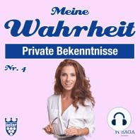 Private Bekenntnisse - Meine Wahrheit 4 (Ungekürzt)