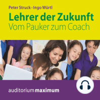 Lehrer der Zukunft - Vom Pauker zum Coach (Ungekürzt)