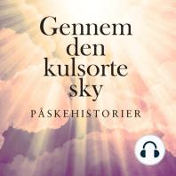 Gennem den kulsorte sky - Påskehistorier (uforkortet)
