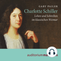 Charlotte Schiller - Leben und Schreiben im klassischen Weimar (Ungekürzt)