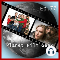 Planet Film Geek, PFG Episode 77