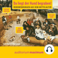 Da liegt der Hund begraben! - Redewendungen aus dem Mittelalter (Ungekürzt)