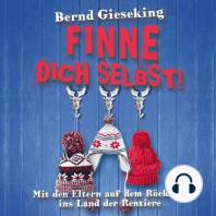 Bernd Gieseking, Finne dich selbst! Mit den Eltern auf dem Rücksitz ins Land der Rentiere