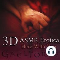 3-D Erotic ASMR