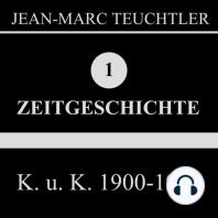 K. U. K. 1900-1918 (Zeitgeschichte 1)