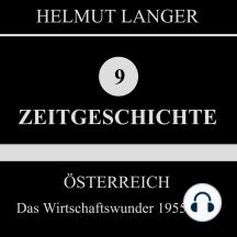 Österreich: Das Wirtschaftswunder 1955-1970 (Zeitgeschichte 9)