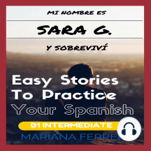 Mi Nombre es Sara G. y Sobrevivi: Short Novels in Spanish for Intermediate Level Speakers