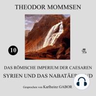 Syrien und das Nabatäerland (Das Römische Imperium der Caesaren 10)