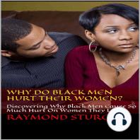 Why Do Black Men Hurt Their Women?