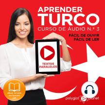 Aprender Turco - Textos Paralelos - Fácil de ouvir - Fácil de ler: CURSO DE ÁUDIO DE TURCO N.º 3 - Aprender Turco - Aprenda com Áudio