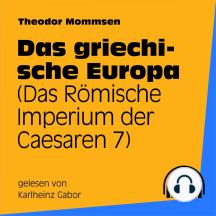 Das griechische Europa: Das Römische Imperium der Caesaren 7