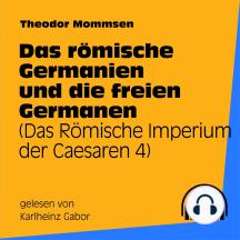 Das römische Germanien und die freien Germanen: Das Römische Imperium der Caesaren 4
