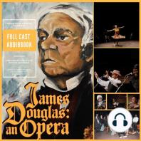 James Douglas: An Opera