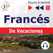 Francés. De Vacaciones: Conversations de vacances – Escucha & Aprende