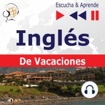 Inglés. De Vacaciones: On Holiday – Escucha & Aprende