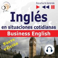 Inglés en situaciones cotidianas: Business English – Nueva edición (Nivel de competencia: B2 – Escuche y aprenda)
