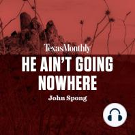 He Ain't Going Nowhere