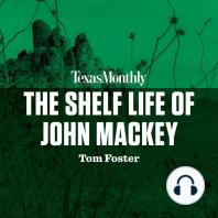 The Shelf Life of John Mackey