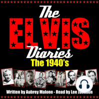 Elvis Diaries, The - The 1940's