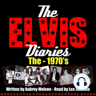 Elvis Diaries, The - The 1970's
