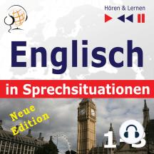 Englisch in Sprechsituationen. 1-3 – Neue Edition: A Month in Brighton + Holiday Travels + Business English (47 Konversationsthemen auf dem Niveau B1-B2 – Hören & Lernen)