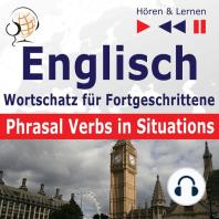 Englisch Wortschatz für Fortgeschrittene – Hören & Lernen: Phrasal Verbs in Situations (auf Niveau B2-C1)