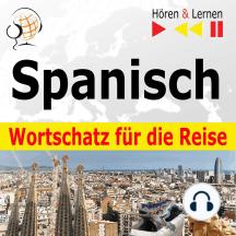 Spanisch Wortschatz für die Reise – Hören & Lernen: 1000 Wichtige Wörter und Redewendungen im Alltag