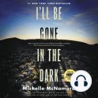 Libro de audio, I'll Be Gone in the Dark: One Woman's Obsessive Search for the Golden State Killer - Escuche libros de audio gratis con una prueba gratuita.