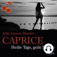 Caprice - Heiße Tage, geile Nächte (Ungekürzt)