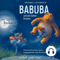 Babuba und die bunten Drachen - Phantasiereisen zum Entspannen und Einschlafen (Vom Autor geführte Phantasiereise)