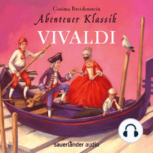Abenteuer Klassik - Vivaldi (Autorinnenlesung)