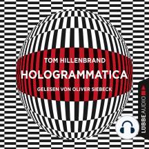 Hologrammatica (Ungekürzt)