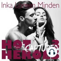 Captured - Hot Heroes - Heiße Erotic-Romance-Reihe 3 (Ungekürzt)