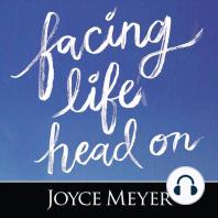 Facing Life Head On