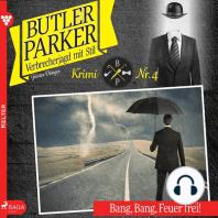 Bang, Bang, Feuer frei! - Butler Parker 4 (Ungekürzt)