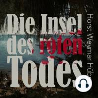Die Insel des roten Todes (Ungekürzt)