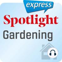 Spotlight express – Mein Alltag – Gartenarbeit