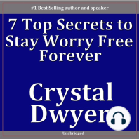 7 Top Secrets To Staying Worry Free