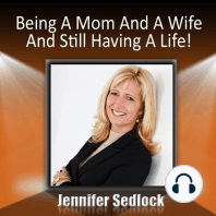 Being a Mom and a Wife and Still Having a Life!