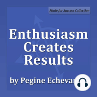 Enthusiasm Creates Results