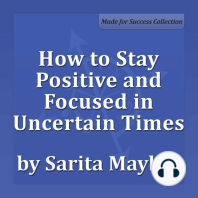 How to Stay Positive and Focused in Uncertain Times