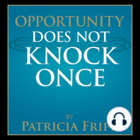 Opportunity Does Not Knock Once