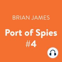 Port of Spies #4