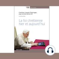 La Foi Chrétienne Hier Et Aujourd'Hui