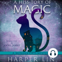 A Hiss-tory of Magic: Book 1 of the Wonder Cats Mysteries